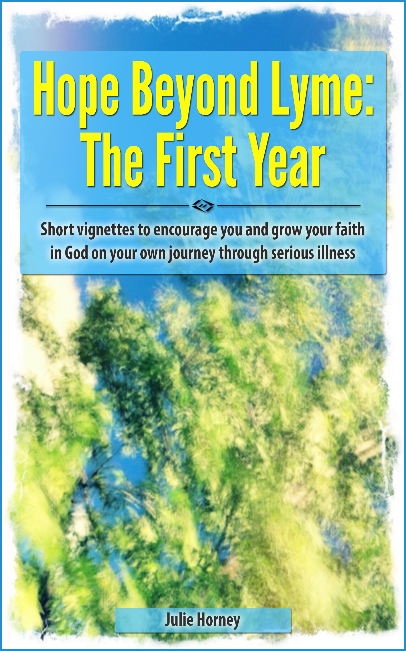 Gift idea to encourage those with chronic illness hope beyond hope beyond lyme the first year ebook now available on smashwords and amazon fandeluxe Gallery