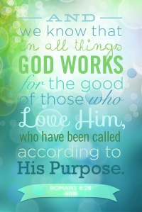 Romans 8:28, encouragement, encouraging scripture, all things work together for good, hope, hang in there