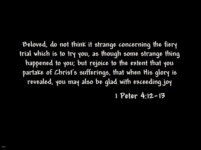 1 Peter 4:13, glory, Lord, trials, overcomer, trust, endurance, fiery