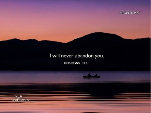 hebrews, Hebrews 13:5, abandonment, promises of God, alone, loneliness, scripture, depression, sorrow, loss, illness, sickness, hope