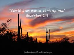 Revelation, 21, 21.5, make all things new, believer, Christian scripture, hope, help