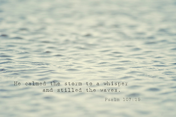 Psalm, Psalm 107:29, waves, Bible, storm, Jesus, calms the sea, hope, trials